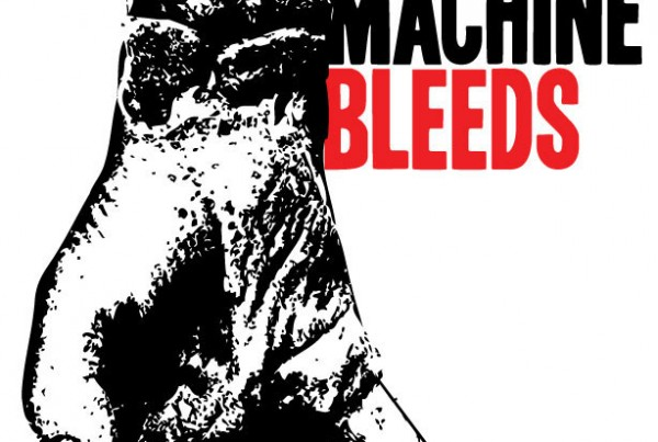 A severed hand spilling out oil with the words The Machine Bleeds.